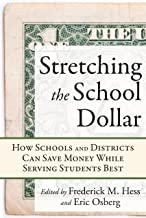 Stretching the School Dollar: How Schools and Districts Can Save Money While Serving Students Best (Educational Innovations Series)
