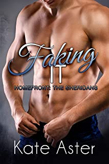 Faking It (Homefront: The Sheridans Book 3)
