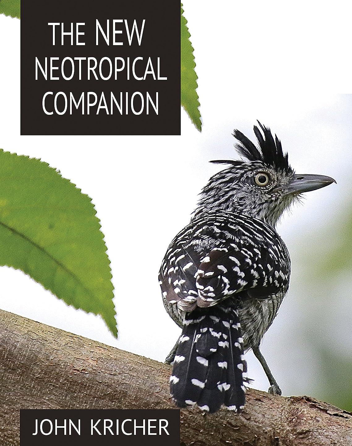 悲惨爆発オーガニックThe New Neotropical Companion (English Edition)