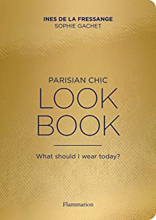 Parisian Chic Look Book: What Should I Wear Today?