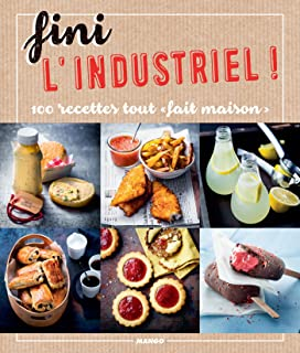 Fini l'industriel ! (Cook it yourself) (French Edition)