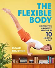 The Flexible Body (Sampler): Move better anywhere, anytime in 10 minutes a day