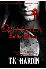 Dracula: In the Flesh (An erotic retelling of Dracula.) (Monster Romance) Kindle Edition