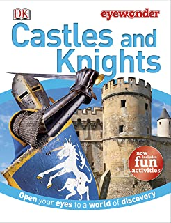 Eye Wonder: Castles and Knights: Open Your Eyes to a World of Discovery