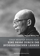 Chan Meister Sheng Yen-Eine Reise durch die buddhistischen Lehren: 聖嚴法師學思歷程(德文版) (German Edition)