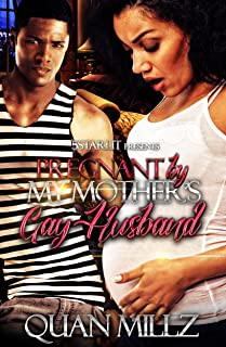 Pregnant By My Mother's Gay Husband