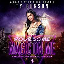 Pour Some Magic on Me: A Shoplifter's Guide to Wizardry
