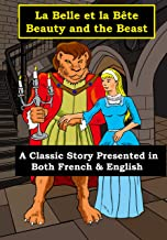 La Belle et la Bête - Beauty and the Beast: A Classic Story Presented in both French and English (Stories in French and English Book 2)