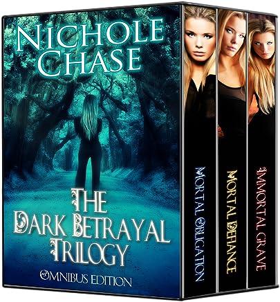 The Dark Betrayal Trilogy: Mortal Obligation, Mortal Defiance, Immortal Grave