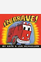 I'm Brave! (Kate and Jim Mcmullan) Kindle Edition