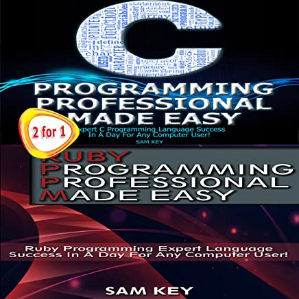 C Programming Professional Made Easy & Ruby Programming Professional Made Easy