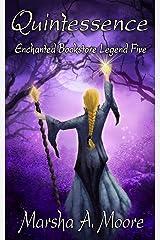 Quintessence: Enchanted Bookstore Legend Five (an Epic Fantasy Romance) (Enchanted Bookstore Legends Book 5) Kindle Edition