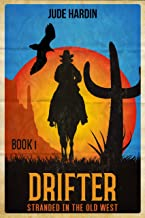 Drifter: Stranded in the Old West Book 1