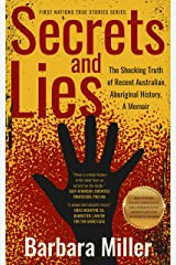 Secrets and Lies: The Shocking Truth of Recent Australian Aboriginal History, A Memoir (First Nations True Stories) Kindle Edition