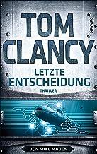 Letzte Entscheidung: Thriller (JACK RYAN 21) (German Edition)