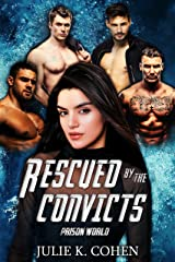Rescued by the Convicts: Sci Fi Reverse Harem Romance (Prison World Book 4) Kindle Edition