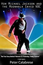 How Michael Jackson and the Moonwalk Saved NBC (From Hoboken to Hollywood Book 1)