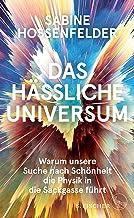 Das hässliche Universum: Warum unsere Suche nach Schönheit die Physik in die Sackgasse führt (German Edition)