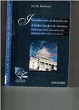Introduccion Al Derecho De Estados Unidos De America/ Introduction to the Law in the United States of America: Todo Lo Que...