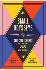 Small Odysseys: Selected Shorts Presents 35 New Stories Kindle Edition