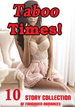 TABOO TIMES! (10 Story Collection of Forbidden Romances…)