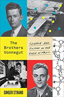 The Brothers Vonnegut: Science and Fiction in the House of Magic