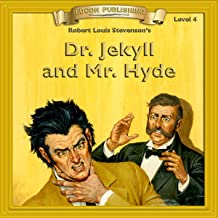 Dr. Jekyll and Mr. Hyde: Bring the Classics to Life
