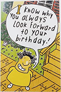 I know why you always look forward to your birthday! Spankings! Funny Humor Adult Greeting Card (Unisex)