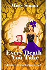 Every Death You Take (Adventures in Ghostsitting Book 3) Kindle Edition