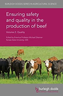 Ensuring safety and quality in the production of beef Volume 2 (Burleigh Dodds Series in Agricultural Science Book 12)