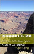 The Murders at El Tovar: Book Three of the Mike Damson Mysteries (Mike Damson Mystery 3)