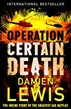 Operation Certain Death: The Inside Story of the Greatest SAS Battles