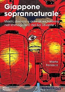 Giappone soprannaturale: Mostri, demoni e animali mutaforma nell'immaginario del Sol Levante (Nuovi pensieri) (Italian Edition)