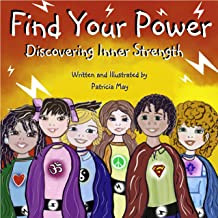 Find Your Power: Discovering Inner Strength (Empower Kids Series Book 2)