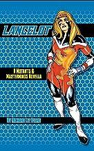 Lancelot: A Mutants & Masterminds Novella