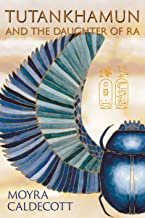 Tutankhamun and the Daughter of Ra (The Egyptian Sequence Book 3)