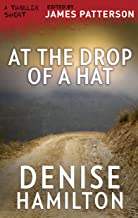 At the Drop of a Hat (Thriller: Stories to Keep You Up All Night)