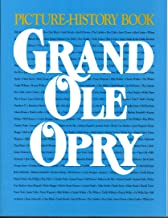 Grand Ole Opry: Picture-History Book