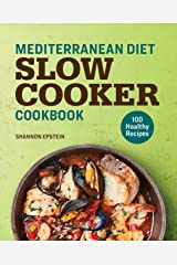 Mediterranean Diet Slow Cooker Cookbook: 100 Healthy Recipes Kindle Edition