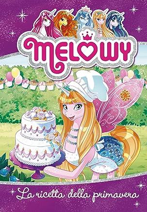 Melowy 10. La ricetta della primavera