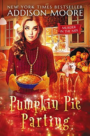 Pumpkin Pie Parting (MURDER IN THE MIX Book 15) (English Edition)