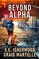 Beyond Alpha: A Post-Apocalyptic Adventure (End Days Book 5) Kindle Edition
