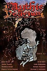 Mythic Delirium Magazine Issue 3.3 Kindle Edition