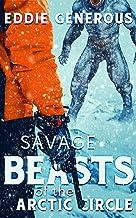 Savage Beasts of the Arctic Circle