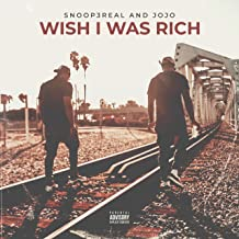 Wish I Was Rich [Explicit]