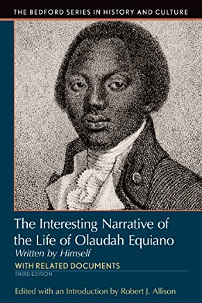 Interesting Narrative of the Life of Olaudah Equiano: With Related Documents