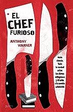 El Chef furioso (Edición mexicana): Toda la verdad sobre la comida saludable (Spanish Edition)