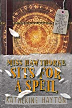Miss Hawthorne Sits for a Spell: A Paranormal Mystery Series (Charity Shop Haunted Mystery Book 3)