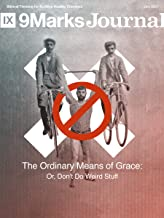 Ordinary Means of Grace: Or, Don't Do Weird Stuff