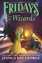 Fridays with the Wizards (Tuesdays at the Castle Book 4) Kindle Edition